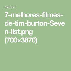 7-melhores-filmes-de-tim-burton-Seven-list.png (700×3870)