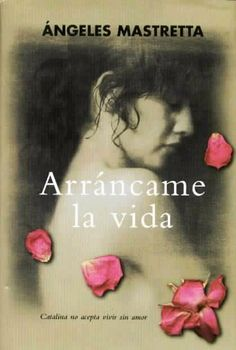 """""""Divertida con su futuro, casi feliz..."""" Ángeles Mastreta Este es uno de mis libros favoritos. Como lo he gozado!"""