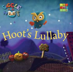 "Giggle and Hoot - Hoot's Lullaby  My 18 month old loves me singing this one to her...and miss 3 always chimes in with ""hoot hoot"" at the end!"
