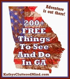Kathys Cluttered Mind: Over 200 FREE Family Things To Do In Georgia