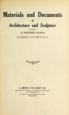 Materials and documents of architecture and sculpture : classified alphabetically