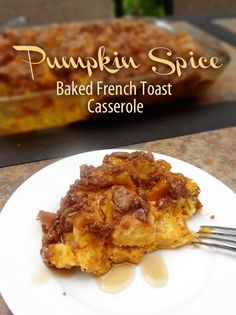 Pumpkin Spice Baked French Toast Casserole