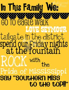 University of Southern Mississippi Golden Eagles - traditions print Coastal Style, Southern Style, Southern Girls, Bible Verses Quotes, Me Quotes, Southern Miss Golden Eagles, Just Love, Just For You, Miss Girl