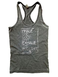 INHALE THE GOOD SHIT EXHALE THE BULLSHIT yoga junkie – Reverence Apparel Yoga lover, weight lifting princesses, running bunnies, this tank is for you!!!