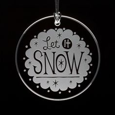 Let It Snow Etched Glass Ornament by MadisonDesignStudios on Etsy https://www.etsy.com/listing/172084748/let-it-snow-etched-glass-ornament