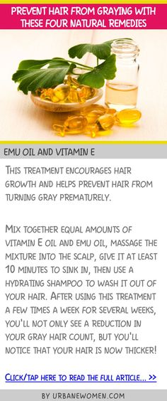 Prevent hair from graying with these four natural remedies - Emu oil and vitamin E