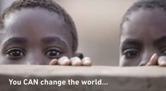 """""""You CAN Change The World..."""" it takes each one of us to be active in inspiring change. RePin and put your stamp on #ChangingTheWorld in support of #WorldWaterDay."""
