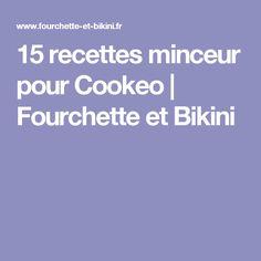 15 recettes minceur pour Cookeo | Fourchette et Bikini