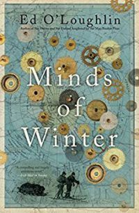 On the hunt for historical fiction novels for your book club to read next? Try Minds of Winter by Ed O'Loughlin.