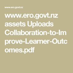 www.ero.govt.nz assets Uploads Collaboration-to-Improve-Learner-Outcomes.pdf