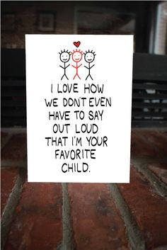 Funny Father's Day Card - Your favorite child, cute card for dad, funny dad card, card for father, witty card, sarcastic card, fathers day by MAJIKATZ on Etsy https://www.etsy.com/listing/223390487/funny-fathers-day-card-your-favorite