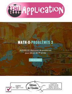 Math-o-problèmes 3 - ette application exerce la résolution de problèmes en mathématique. Elle permet à l'élève de travailler des opérations simples ainsi que des problèmes à plusieurs étapes ou à plus d'une opération. Les problèmes à résoudre portent sur des situations de la vie courante: achats divers, solde en banque, distance parcourue, profit d'entreprise, budget, etc.