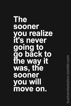 The sooner you realize...