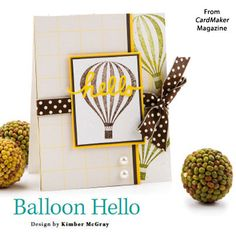 Balloon Hello from the Spring 2015 issue of CardMaker Magazine. Order a digital copy here: https://www.anniescatalog.com/detail.html?code=AM5256