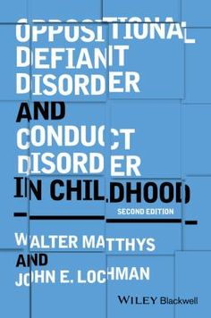 Oppositional defiant disorder and conduct disorder in childhood. (2017). by Walter Matthys & John. E. Lochman