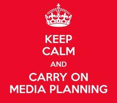 KEEP CALM AND CARRY ON MEDIA PLANNING - This is for you my dear collegues at OMD and PHD