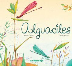 Título: Alguaciles Escritora: Verónica García Ilustrador: Diego Moscato Editorial: del Naranjo Colección: Luna de azafrán ISBN: 978-987-1343-73-7 Tipo de texto: poema narrativo Primera edición: 201…