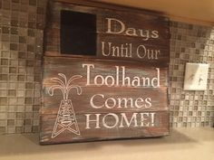 """Customizable chalkboard countdown sign! My Oilfield Man, daddy, roughneck, soldier, cementer, frac man, driller, etc. Approximately 18""""x18"""". by CountryYuppieInWy on Etsy https://www.etsy.com/listing/217681727/customizable-chalkboard-countdown-sign"""