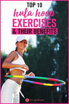10 Hula Hoop Workouts and their Benefits: Hula Hoop exercises are fun. They are the best way to burn calories, build strength, get rid of the belly fat, and also fight mental illnesses like depression. Hula Hoop Workout, Hula Hoop Exercise, Weighted Hula Hoops, Fitness Motivation, Workout Fitness, Fitness Tips, Daily Exercise Routines, Fitness Activity Tracker, Help Losing Weight