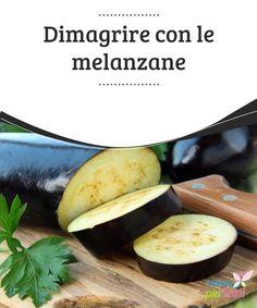 acqua di melanzane per controindicazioni dimagranti