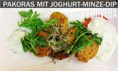 Ayurveda Rezept: Pakoras mit Joghurt Minz Dip - Kurhaus Schärding Ayurveda, Tandoori Chicken, Beef, Ethnic Recipes, Food, Health Magazine, Mint, Yogurt, Food And Drinks