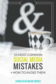 It doesn't matter if you made one, two or all ten of these social media mistakes – they can all be mended! http://livinginanonlineworld.com