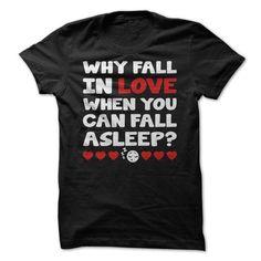 Why Fall In Love T-Shirts, Hoodies, Sweatshirts, Tee Shirts (19$ ==> Shopping Now!)