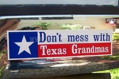 Now, there are Grandmas.and there are Texas Grandmas. not any better, any nicer or any prettier than other grandmas.it's just that the one huge difference is.we're Texas Grandmas! Now, there are Grandmas.and there are Texas Grand Miss Texas, Texas Gifts, Loving Texas, Texas Pride, Texas Flags, Lone Star State, Texas History, Texas Homes, Texans
