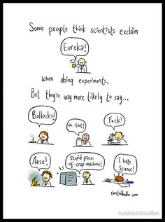 """So true... LOL!!! """"The truth about working in science"""" by twisteddoodles"""