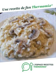 Christmas Recipes 94013 Paris Mushroom Risotto by Anne Legoupil My cooking quite simply. A fan recipe to find in the Pasta & Rice category on www.fr, from Thermomix <sup> ® </sup>. Cooking A Roast, Batch Cooking, Cooking Turkey, Rissoto Thermomix, Healthy Cocktails, Thermomix Desserts, Mushroom Risotto, Pasta, Risotto