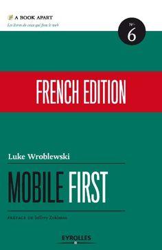 Mobile first eBook: Luke Wroblewski: Amazon.fr: Boutique Kindle