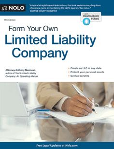 Form Your Own Limited Liability Company- steps on forming an LLC, including info about filing a business entity report every two years
