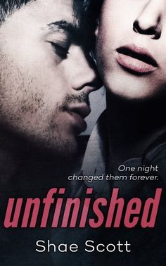 Unfinished by Shae Scott, http://www.amazon.com/dp/B00K4EGGVY/ref=cm_sw_r_pi_dp_6nUDtb1XPARZ4