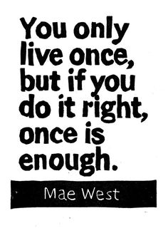 LINOCUT PRINT  Mae West Quote  You only live once by WordsIGiveBy