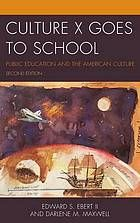 Culture X goes to school : public education and the American culture