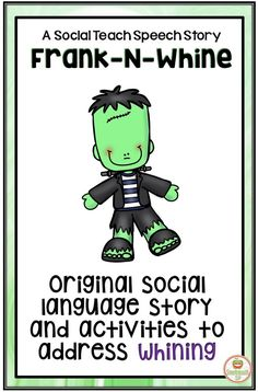 Looking for teaching materials to address whining? This original social language story and activities are the perfect antidote to the whining monster!  Fun and effective printables, worksheets and extension activities are included.  Perfect for elementary students, students with ASD and social skills groups!