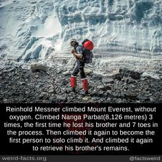 Mind Blowing Facts, Reinhold Messner climbed Mount Everest, without...