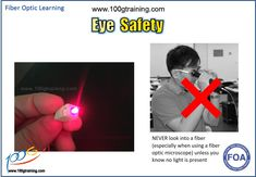 Eye safety- NEVER look into a fiber unless you know no light is present - use a power meter to check it. You should always be careful with your eyes, especially when using a fiber optic microscope. Eye Safety, Fiber Optic, Train, Eyes, Learning, Check, Studying, Teaching, Strollers