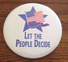 Citizens Flag Alliance Pin Vintage Pinback Let The People Decide Button