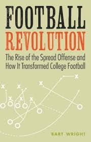 Football Revolution : The Rise of the Spread Offense and How It Transformed College Football | Wright, Bart |     College sports     Football--Offense | 9780803271913 | EBSCO EBOOKS