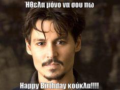 JOHNNY....WISHES HAPPY BIRTHDAY GREEK
