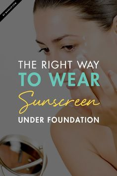 This simple guide will show you how to protect your skin with sunscreen while also wearing your favorite foundation.
