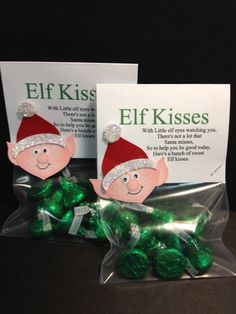 Elf Kisses: The cute poem reads: With Little elf eyes watching you, There's not a lot that Santa misses, So to help you be good today, Here's a bunch of sweet Elf kisses.