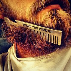 Beard The Fuck Up - Custom Comb from Old Familiar Comb Company - You can order… Handsome Bearded Men, Beard Quotes, Beard Grooming, Guys Grooming, Beard Game, Beard Humor, Beard Lover, Awesome Beards, Beard Tattoo