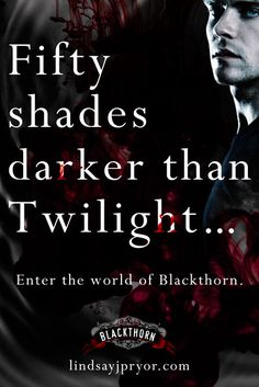 Blackthorn: Fifty Shades Darker than Twilight...  Try Blood Shadows - the first in the Blackthorn Paranormal Romance series from @Lindsay Dillon J. Pryor