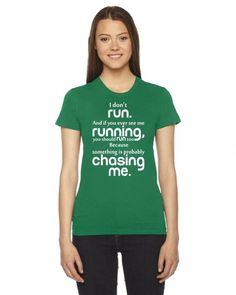 i dont run... chasing me 1 Ladies Fitted T-Shirt
