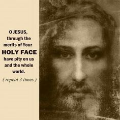 The Holy face of Jesus Christ, prayer for compassion. Jesus Prayer, Prayer Scriptures, Faith Prayer, Prayer Book, Catholic Religion, Catholic Quotes, Catholic Prayers, Rosary Catholic, Spiritual Prayers
