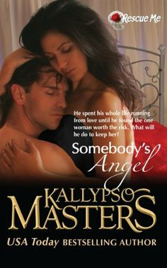 Somebody's Angel (#5 in a Military Romance / BDSM Romance series) (Rescue Me) by Kallypso Masters, http://www.amazon.com/dp/B00HGX5ASQ/ref=cm_sw_r_pi_dp_7uLXsb0R29PPS