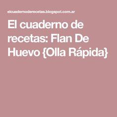 El cuaderno de recetas: Flan De Huevo {Olla Rápida}