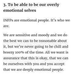 I hate being emotional or letting other people see it. Usually because I convince myself I'm being emotional for stupid reasons Introvert Quotes, Infj Infp, Isfp, Infp Personality Traits, Myers Briggs Personality Types, Infp Facts, Infp Relationships, Solitude, Pisces